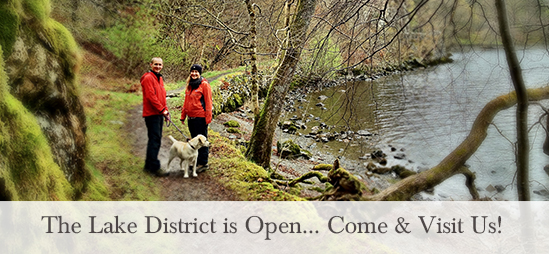 The Lake District is Open... Come & Visit Us!