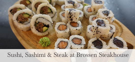 Sushi, Sashimi & Steak at Brossen Steakhouse