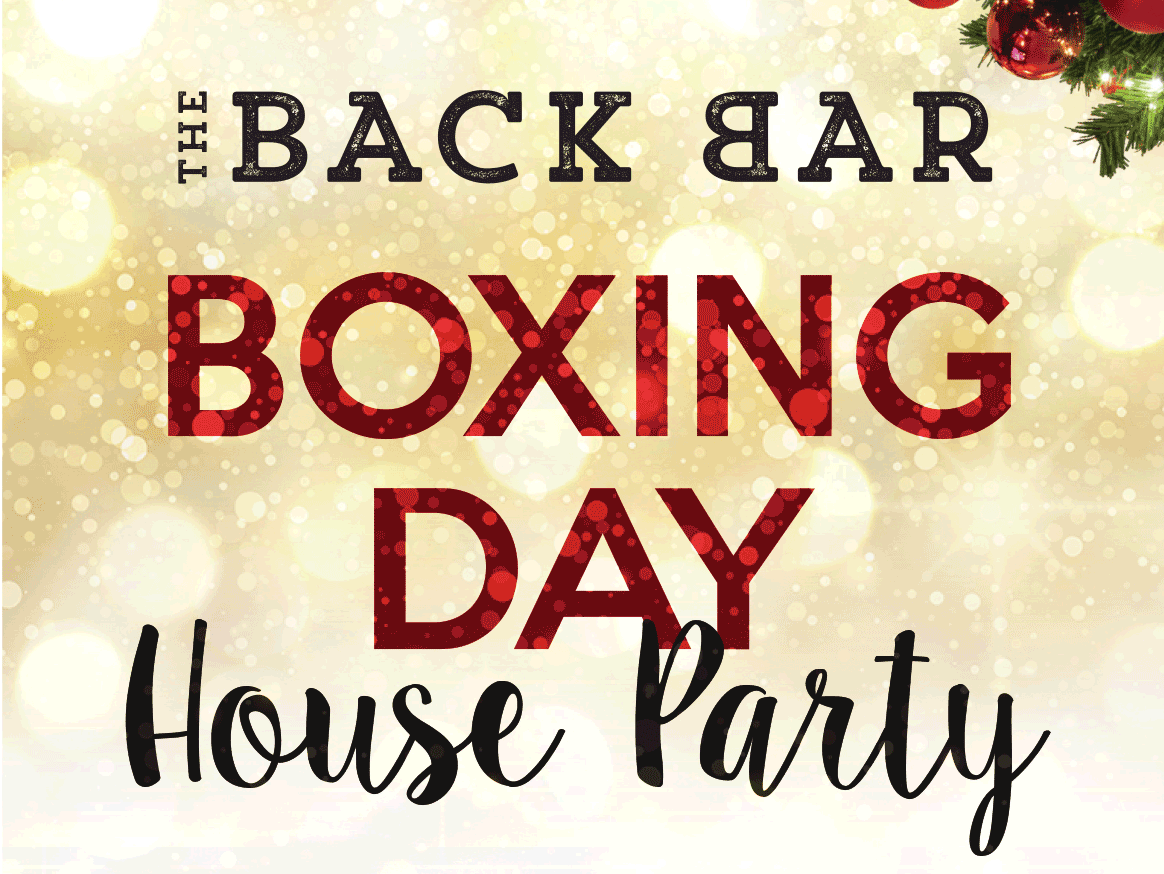 Boxing Day House Party at Back Bar